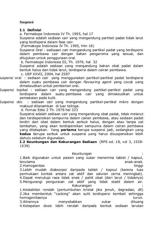 Suspensi  I.1 Definisi a. Farmakope Indonesia IV Th. 1995, hal 17 Suspensi adalah sediaan cair yang mengandung partikel pa...