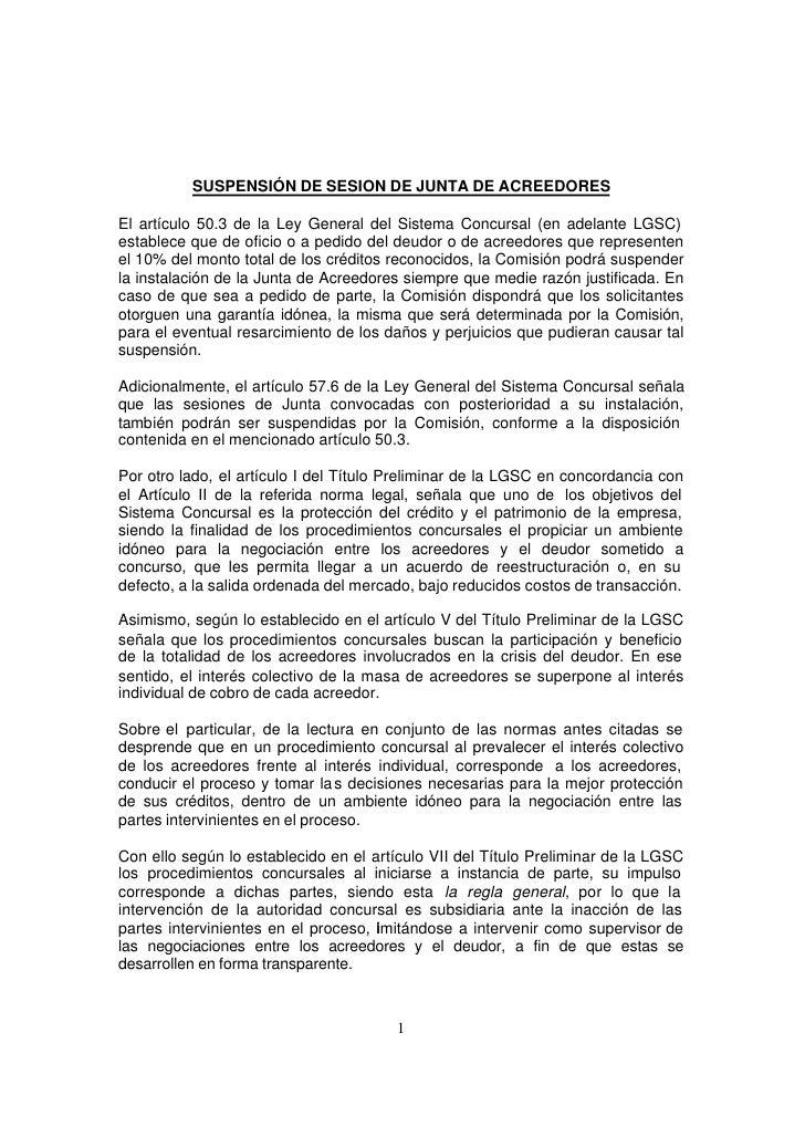 SUSPENSIÓN DE SESION DE JUNTA DE ACREEDORES  El artículo 50.3 de la Ley General del Sistema Concursal (en adelante LGSC) e...