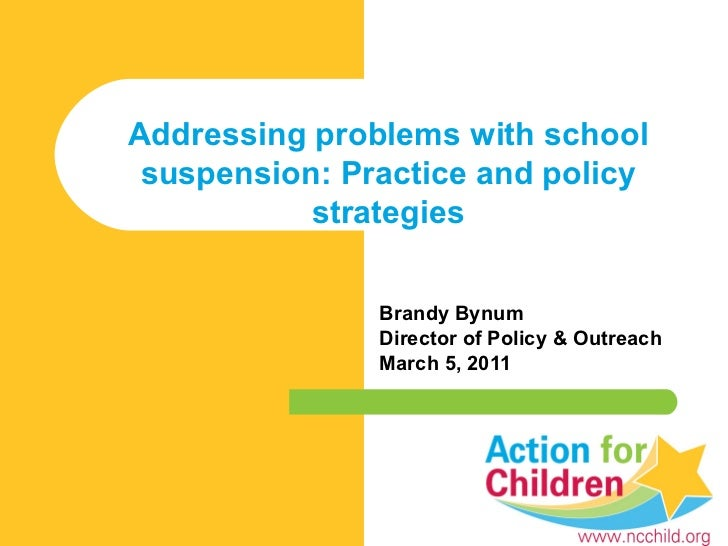 Brandy Bynum  Director of Policy & Outreach March 5, 2011 Addressing problems with school suspension: Practice and policy ...