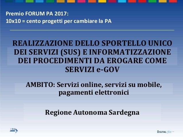 Regione Autonoma Sardegna AMBITO: Servizi online, servizi su mobile, pagamenti elettronici REALIZZAZIONE DELLO SPORTELLO U...