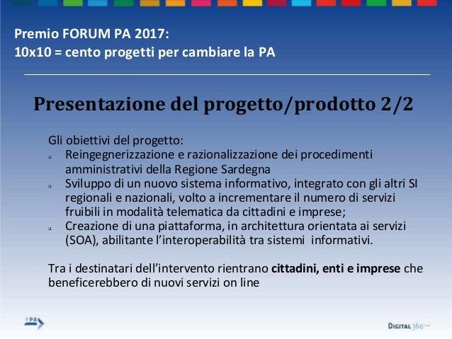 Premio FORUM PA 2017: 10x10 = cento progetti per cambiare la PA Presentazione del progetto/prodotto 2/2 Gli obiettivi del ...