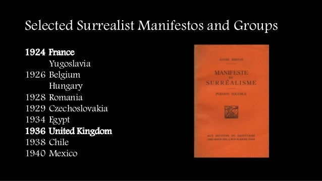 """an analysis of the surrealist manifesto from 1924 Surrealist theory the marvelous mind of surrealism in the surrealist  manifesto of 1924, andré breton wrote, """"i believe in the future."""
