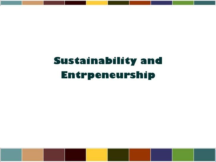 Sustainability and Entrpeneurship