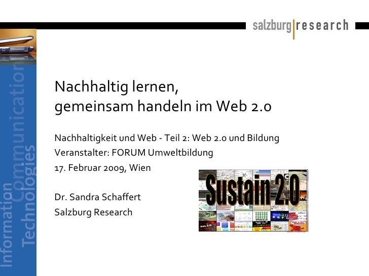 Nachhaltig lernen,  gemeinsam handeln im Web 2.0  Nachhaltigkeit und Web - Teil 2: Web 2.0 und Bildung Veranstalter: FORUM...