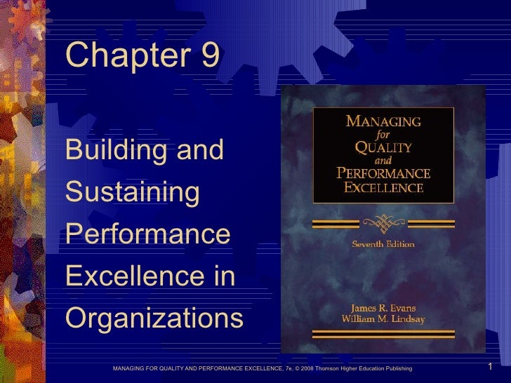 Chapter 9 Building and  Sustaining Performance  Excellence in Organizations