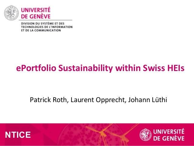 Patrick Roth, Laurent Opprecht, Johann Lüthi ePortfolio Sustainability within Swiss HEIs NTICE