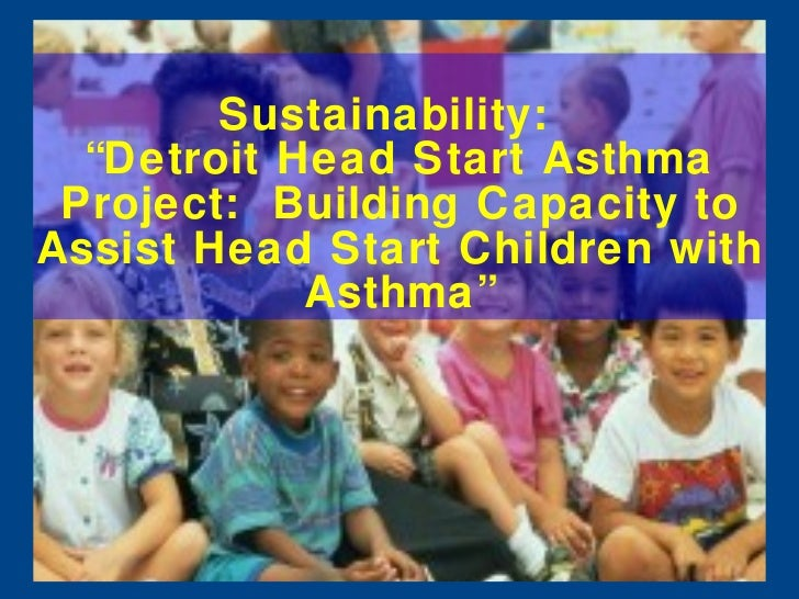 """Sustainability:  """"Detroit Head Start Asthma Project:  Building Capacity to Assist Head Start Children with Asthma"""""""