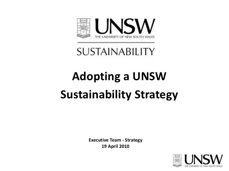 Adopting a UNSW <br />Sustainability Strategy<br />Executive Team - Strategy <br />19 April 2010<br />