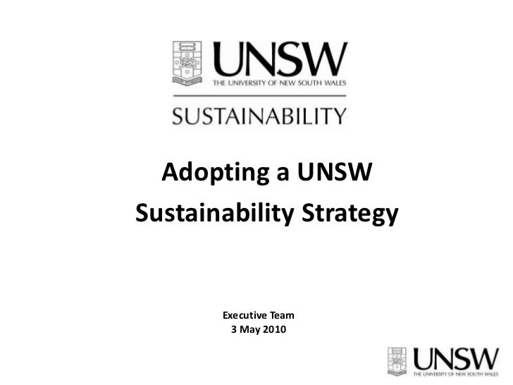 Adopting a UNSW <br />Sustainability Strategy<br />Executive Team  <br />3 May 2010<br />