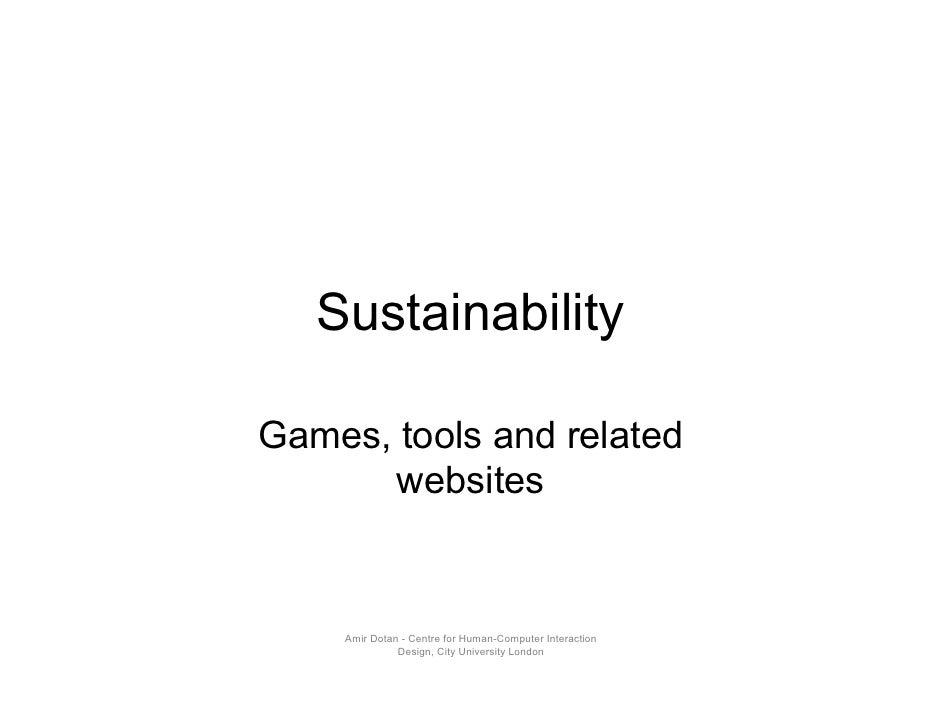 Sustainability  Games, tools and related       websites       Amir Dotan - Centre for Human-Computer Interaction          ...
