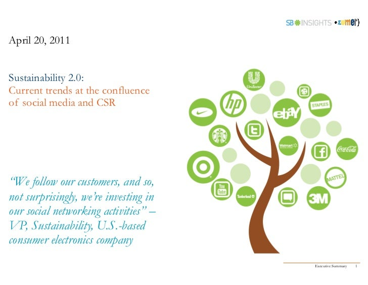 """April 18, 2011Sustainability 2.0:Current trends at the confluenceof social media and CSR""""We follow our customers, and so, ..."""
