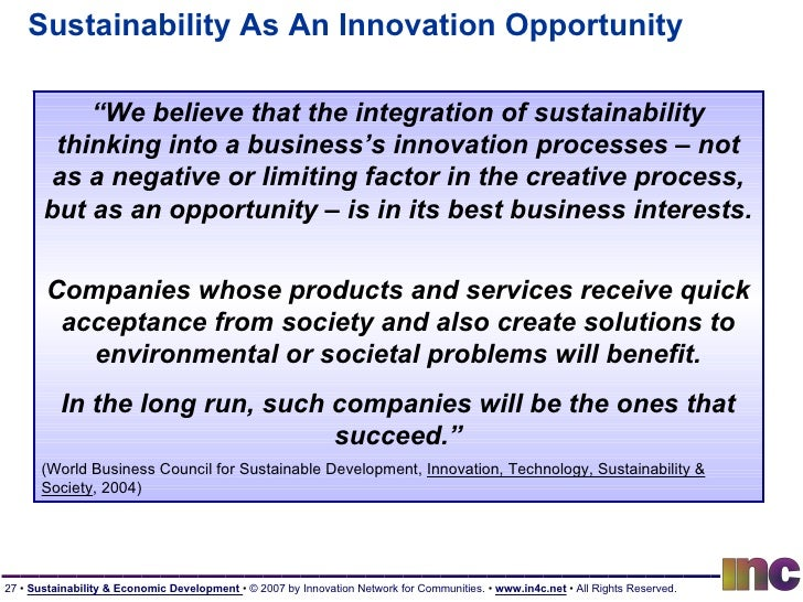 """Sustainability As An Innovation Opportunity """" We believe that the integration of sustainability thinking into a business's..."""