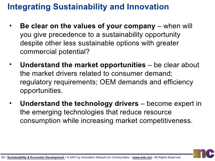 Integrating Sustainability and Innovation <ul><li>Be clear on the values of your company  – when will you give precedence ...