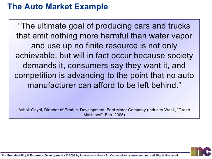 """The Auto Market Example """" The ultimate goal of producing cars and trucks that emit nothing more harmful than water vapor a..."""