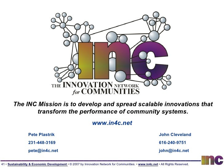 The INC Mission is to develop and spread scalable innovations that transform the performance of community systems. www.in4...
