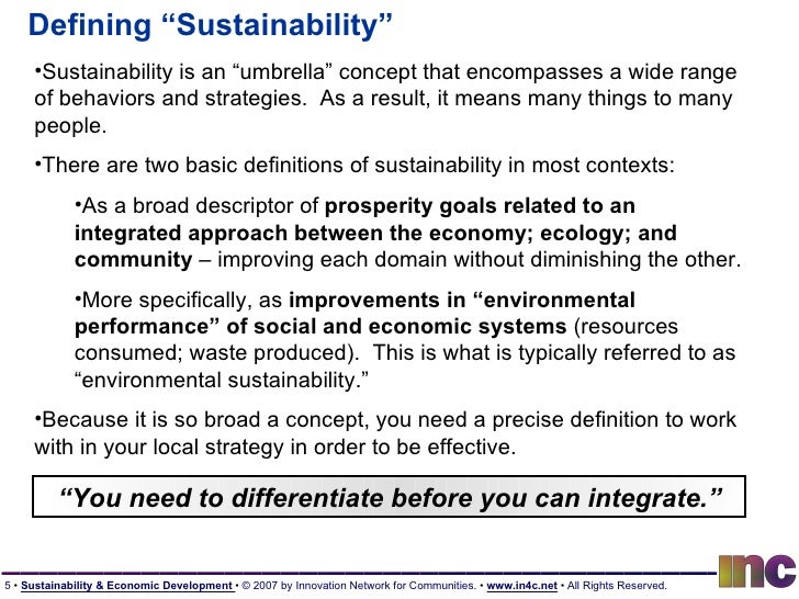a description of the concept of sustainable development Sustainable seattle sustainable development is development that meets the needs of the present without compromising the ability of future generations to meet.