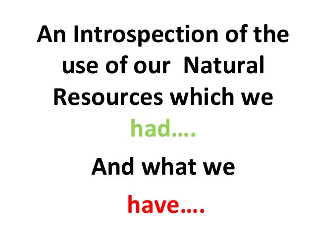 Sustainability and wise use of natural resources.. Are we