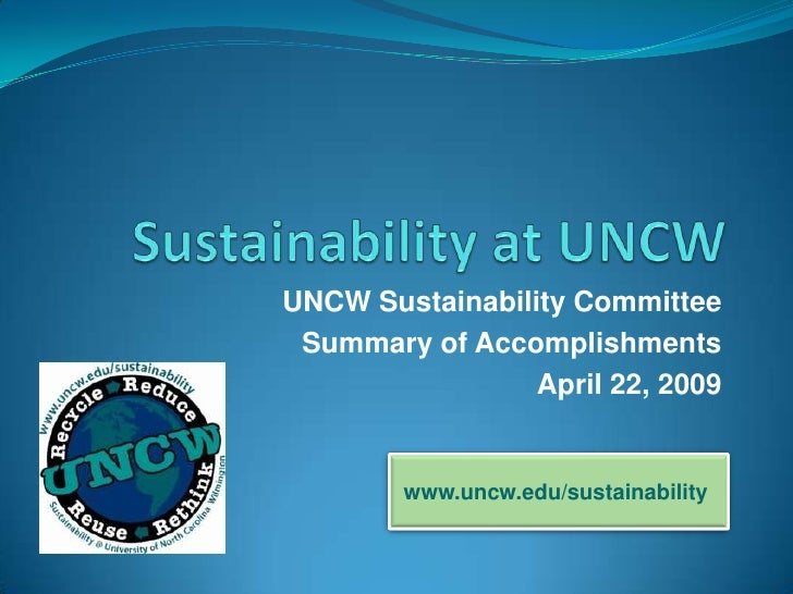 UNCW Sustainability Committee  Summary of Accomplishments                  April 22, 2009           www.uncw.edu/sustainab...