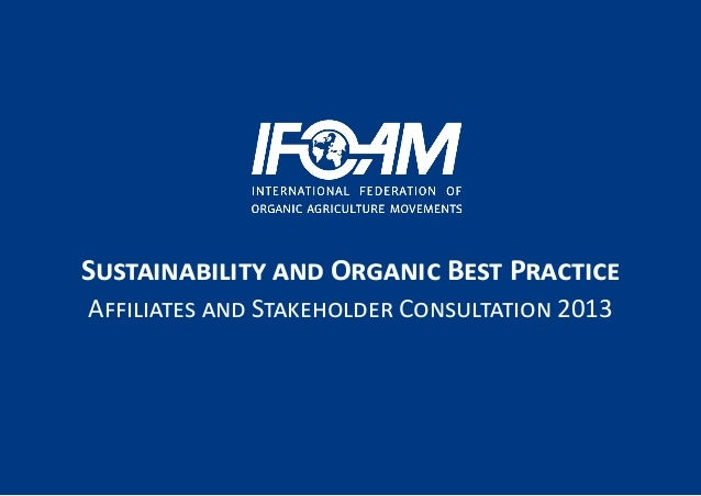 Sustainability and Organic Best PracticeAffiliates and Stakeholder Consultation 2013