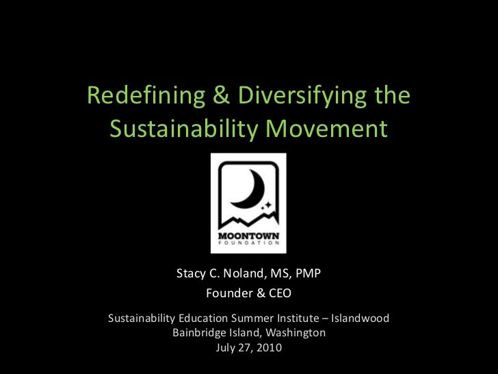 Redefining & Diversifying the Sustainability Movement<br />Stacy C. Noland, MS, PMP<br />Founder & CEO<br />Sustainability...