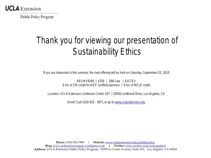 Thank you for viewing our presentation of          Sustainability Ethics      If you are interested in this seminar, the n...