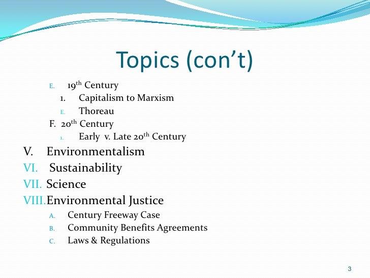 Topics (con't)    E.    19th Century       1. Capitalism to Marxism       E.    Thoreau    F. 20th Century       1.    Ear...