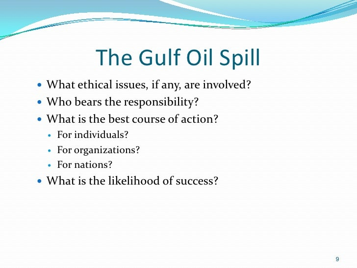 Evaluating ethics concerning the BP oil spill.