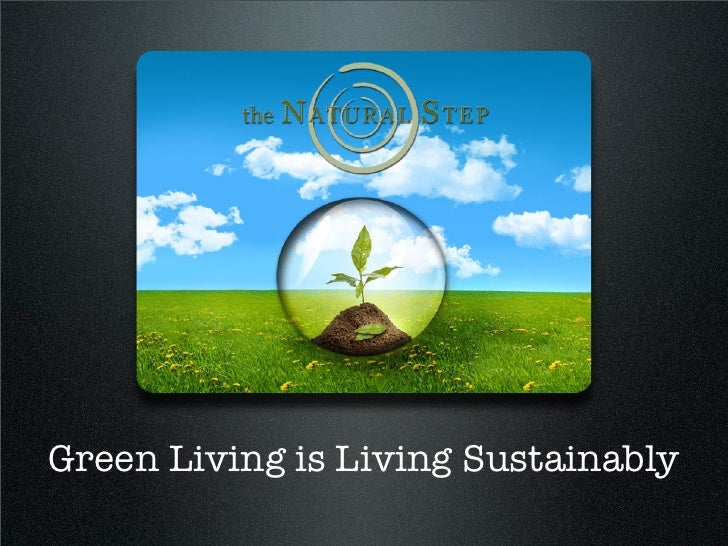 Green Living is Living Sustainably