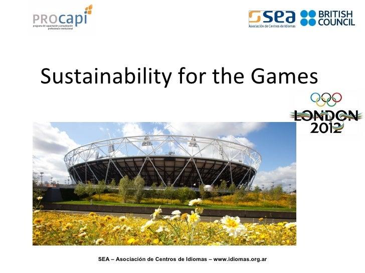 Sustainability for the Games     SEA – Asociación de Centros de Idiomas – www.idiomas.org.ar