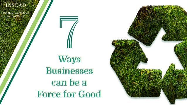 Ways Businesses can be a Force for Good 7