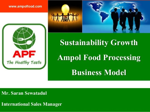 Mr. Saran Sewatadul International Sales Manager www.ampolfood.com แนวโน้มการจัดการทรัพยากรมนุษย์ ของบริษัท อาพลฟูดส์ โพรเซ...