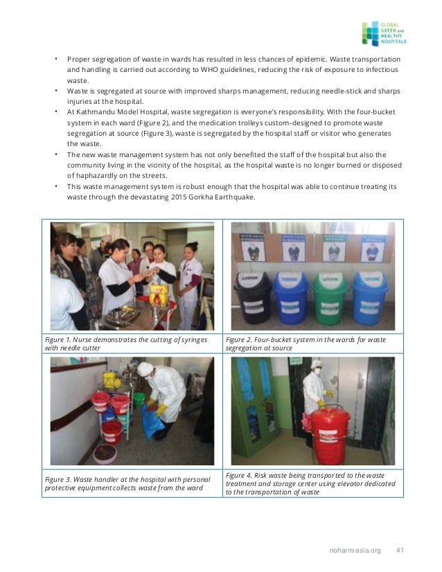 noharm-asia.org 41 • Proper segregation of waste in wards has resulted in less chances of epidemic. Waste transportation a...
