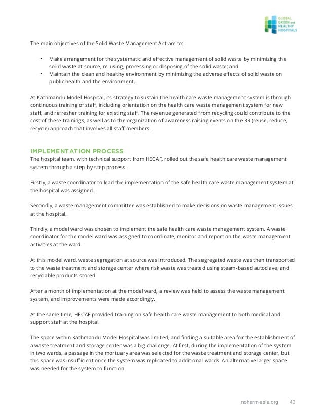 noharm-asia.org 43 The main objectives of the Solid Waste Management Act are to: • Make arrangement for the systematic and...