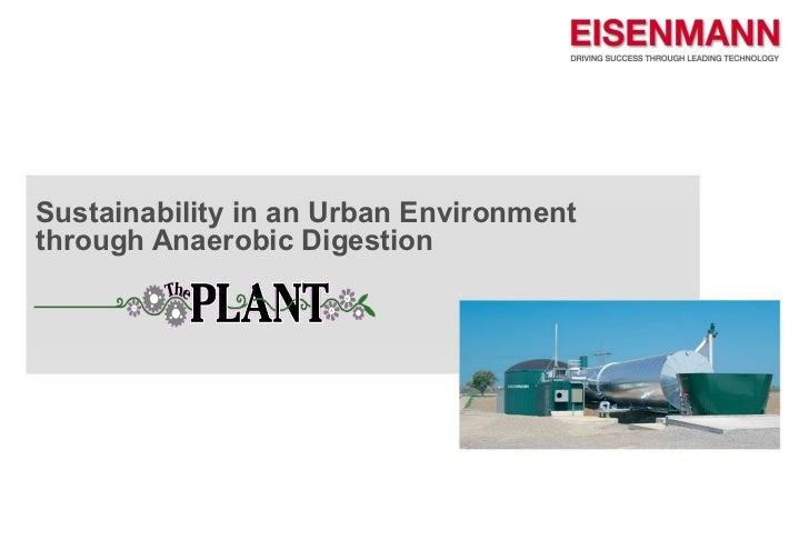 Sustainability in an Urban Environmentthrough Anaerobic Digestion