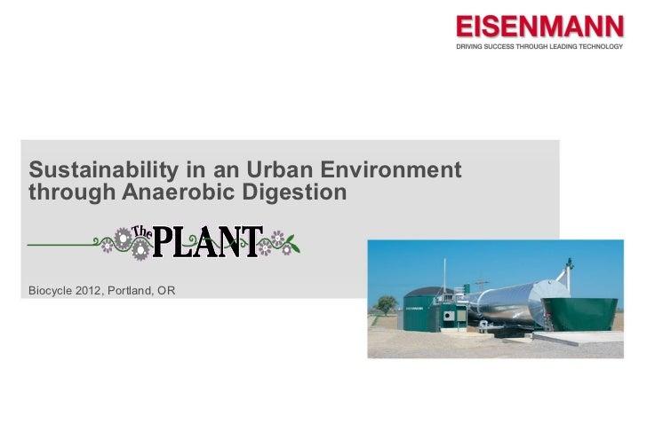 Sustainability in an Urban Environmentthrough Anaerobic DigestionBiocycle 2012, Portland, OR