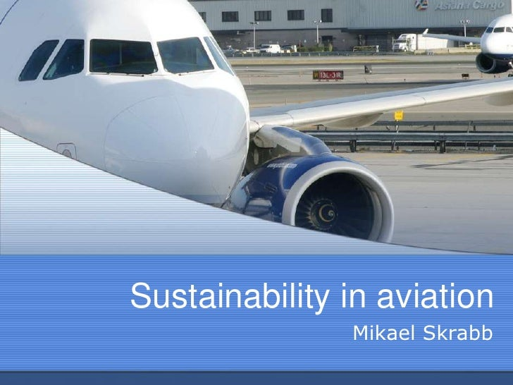 Sustainability in aviation               Mikael Skrabb