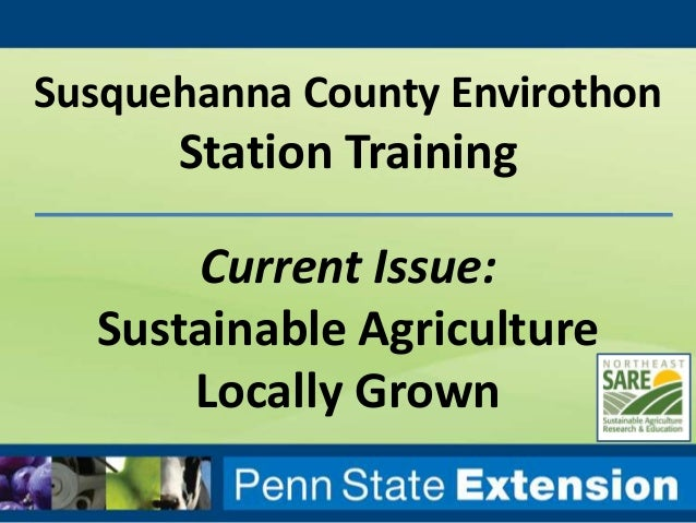 Susquehanna County Envirothon  Station Training Current Issue: Sustainable Agriculture Locally Grown