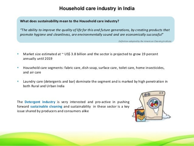 indian toilet soap industry India's $34 billion household care industry encompasses the categories of fabric care, dish soap, surface care, toilet care, home insecticides, and air care.