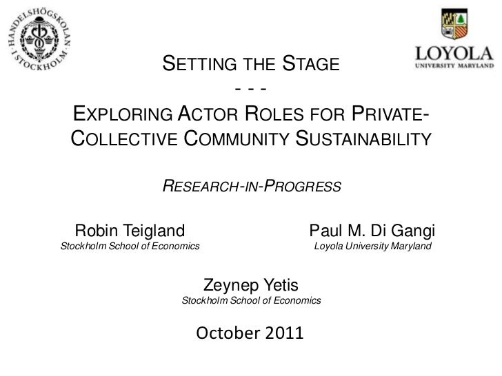 SETTING THE STAGE                  ---  EXPLORING ACTOR ROLES FOR PRIVATE-  COLLECTIVE COMMUNITY SUSTAINABILITY           ...