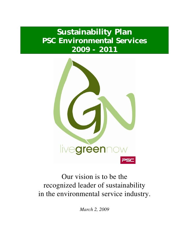 Sustainability Plan  PSC Environmental Services         2009 - 2011             Our vision is to be the   recognized leade...