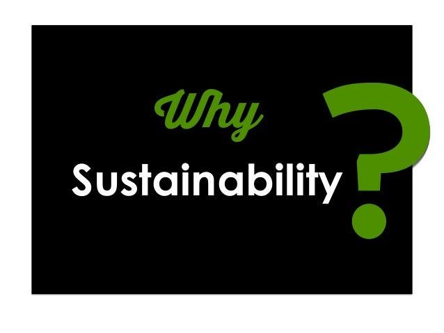 Why Sustainability ?