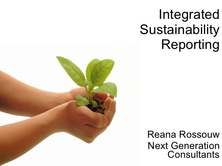 Integrated  Sustainability  Reporting Reana Rossouw Next Generation Consultants