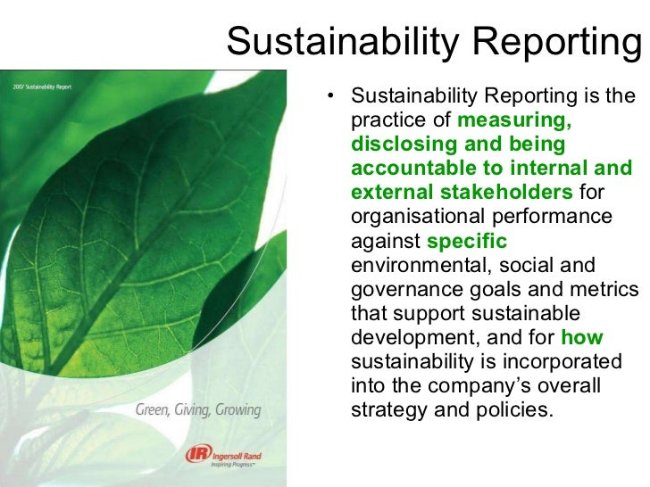 Sustainability reports provide stakeholders with a reflection on past performance and a view to the future in respect of environmental, social and governance (ESG) initiatives. Although the broad purpose of sustainability reporting has not changed, the publication of the .