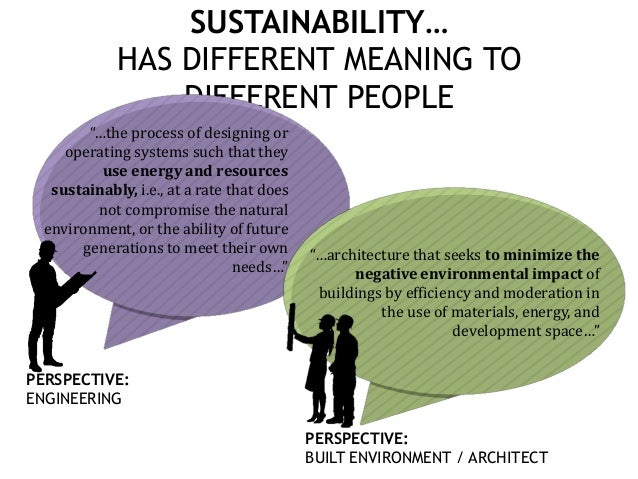 sustainability definition Among the many ways that sustainability has been defined,  and the very ways in which we define and measure value and progress this is a big challenge,.
