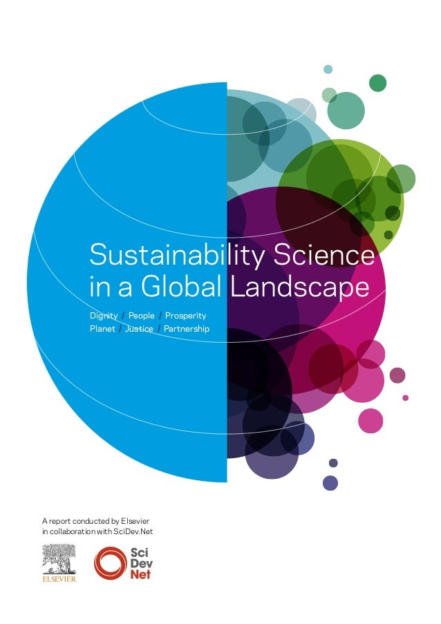 Sustainability Science in a Global Landscape Dignity / People / Prosperity Planet / Justice / Partnership A report conduct...