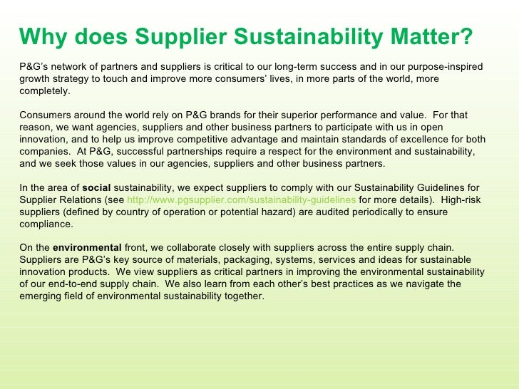 Why does Supplier Sustainability Matter? P&G's network of partners and suppliers is critical to our long-term success and ...
