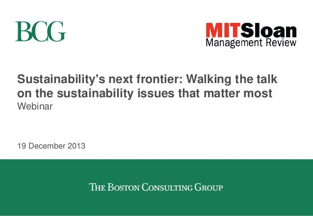 Sustainability's next frontier: Walking the talk on the sustainability issues that matter most Webinar 19 December 2013