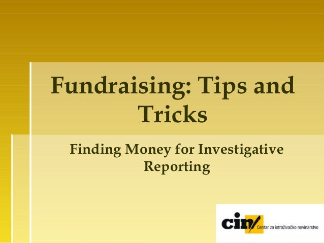 Fundraising: Tips and Tricks Finding Money for Investigative Reporting