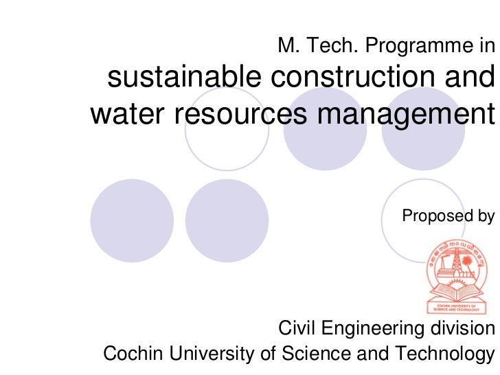 M. Tech. Programme in sustainable construction andwater resources management                                   Proposed by...