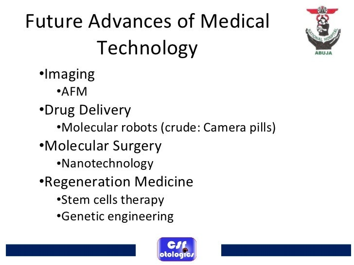 advances in medical technology 12042015  the advancement of new technology has been  on technology like medical advancements such  and spirit if advances in technology keep.